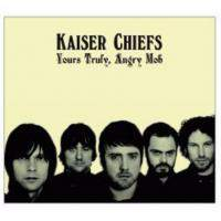 download Kaiser Chiefs : Yours Truly Angry Mob
