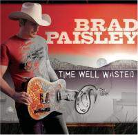 download Brad Paisley : Time Well Wasted