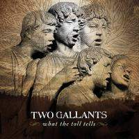 download Two Gallants : What The Toll Tells
