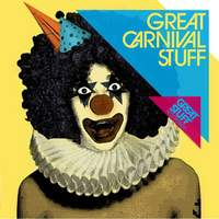 download Electronic - Various Artists : Great Stuff Recordings - Great Carnival Stuff