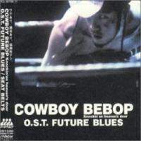 download Soundtrack - Various Artists : Cowboy Bebop Knockin on Heavens Door O.S.T. Future Blues Seatbelts