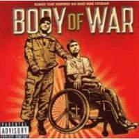 download Soundtrack - Various Artists : Body Of War: Songs That Inspired An Iraq War Veteran [Explicit]