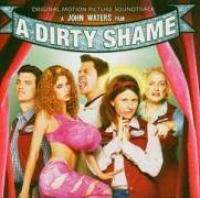 download Soundtrack - Various Artists : A Dirty Shame