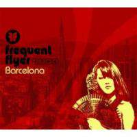 download Ambient - Various Artists : Frequent Flyer Barcelona, CD1