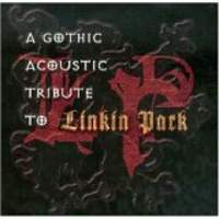 download Linkin Park : A Gothic Acoustic Tribute To Linkin Park
