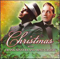 download Bing Crosby and Frank Sinatra : Christmas with Bing Crosby and Frank Sinatra