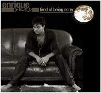 download Enrique Iglesias : Tired Of Being Sorry (Remixes)