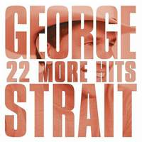 download George Strait : 22 More Hits