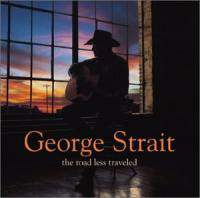 download George Strait : The Road Less Traveled