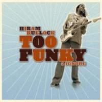 download Hiram Bullock : Too Funky  2 Ignore