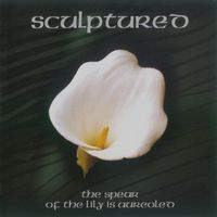 download Sculptured : The Spear Of The Lily Is Aureoled