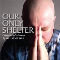 download Mahatma Das : Our Only Shelter