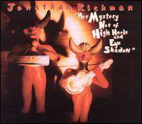 download Jonathan Richman : Her Mystery Not of High Heels and Eye Shadow
