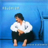 download Belchior : Vicio Elegante
