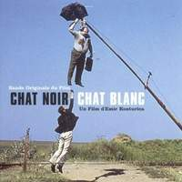 download Emir Kusturica : Chat Noir Chat Blanc [European Import]