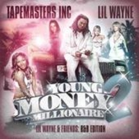download Tapemasters Inc and Lil Wayne : Young Money Millionaire 2