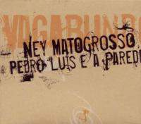 download Ney Matogrosso and Pedro Luis E A Parede : Vagabundo