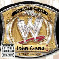 download John Cena and Tha Trademarc : You Can't See Me