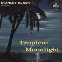 download Stanley Black : Tropical Moonlight Cuban Moonlight