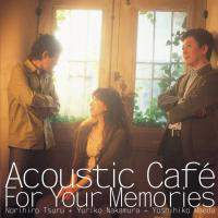 download Acoustic Cafe : For Your Memories