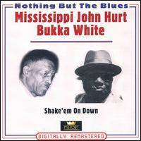 download Mississippi John Hurt and Bukka White : Shake' Em On Down Bluesband Da Ru