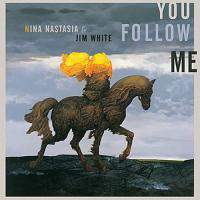 download Nina Nastasia And Jim White : You Follow Me