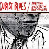 download Alan Vega Alex Chilton Ben Vaughn : Cubist Blues