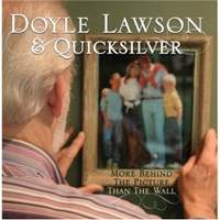 download Doyle Lawson and Quicksilver : More Behind The Picture Than The Wall