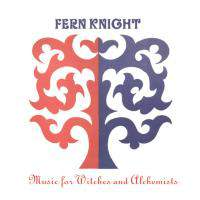 download Fern Knight : Music for Witches and Alchemists