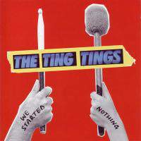 download The Ting Tings : We Started Nothing