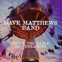 download Dave Matthews Band : Under The Table and Dreaming