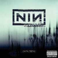 download Nine Inch Nails : With teeth